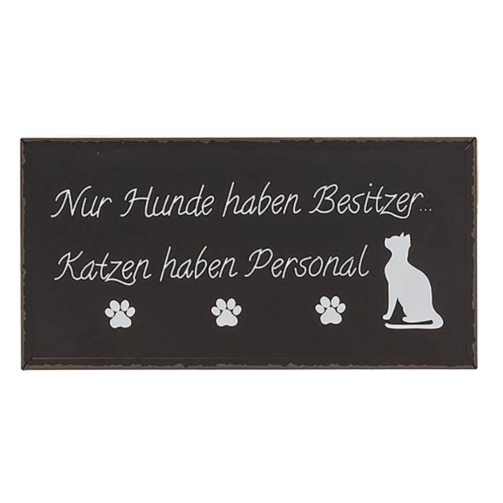 Schild Nur Hunde haben Besitzer
